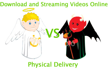 Online Streaming vs. Physical Delivery
